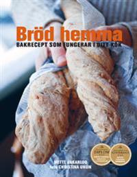 Bröd hemma : bakrecept som fungerar i ditt kök