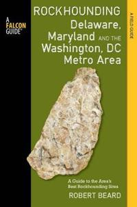 Rockhounding Delaware, Maryland, and the Washington, DC Metro Area