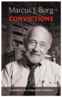 Convictions - a manifesto for progressive christians