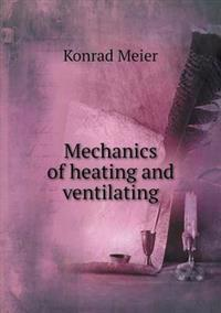 Mechanics of Heating and Ventilating