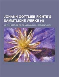Johann Gottlieb Fichte's Sammtliche Werke (4)