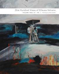 One Hundred Views of Kilauea Volcano: Volume Two: 51-100