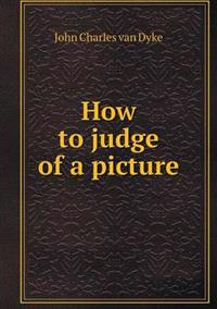 How to Judge of a Picture