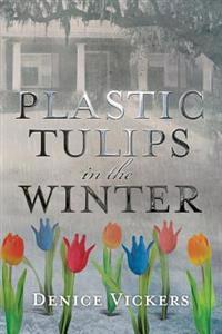 Plastic Tulips in the Winter