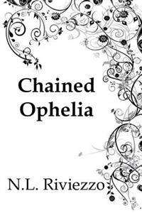 Chained Ophelia