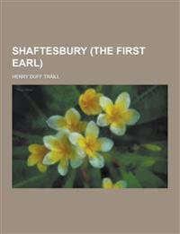 Shaftesbury (the First Earl)