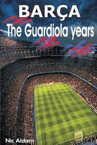Barca: The Guardiola Years