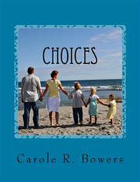 Choices: A Woman's Guide to Making Wise Life Decisions
