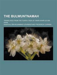 The Bulwuntnamah; Translated from the Tuhfa-I-Taza of Fakir Khair-Ud-Din Khan