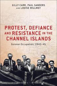 Protest, Defiance and Resistance in the Channel Islands