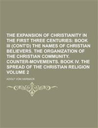 The Expansion of Christianity in the First Three Centuries Volume 2