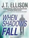 When Shadows Fall