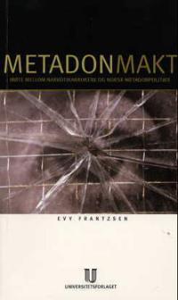 Metadonmakt - Evy Frantzsen   Inprintwriters.org