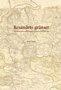 Resandets gränser: Svenska resenärers skildringar av Ryssland under 1700-talet