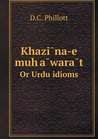 Khazi Na-E Muh a Wara T or Urdu Idioms