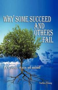 Why Some Succeed and Others Fail