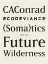 Ecodeviance: Somatics for the Future Wilderness