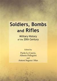 Soldiers, Bombs and Rifles