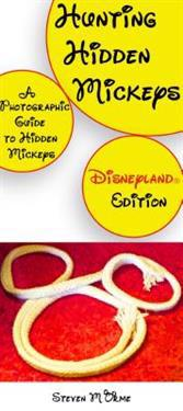Hunting Hidden Mickeys: A Photographic Guide to Hidden Mickeys