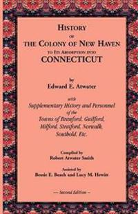 History of the Colony of New Haven to Its Absorption into Connecticut