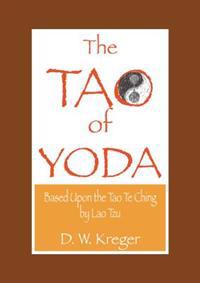 Tao of Yoda: Based Upon the Tao Te Ching, by Lao Tzu
