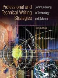 Professional and Technical Writing Strategies: Communicating in Technology and Science