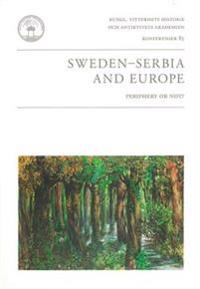 Sweden - Serbia and Europe : periphery or not?