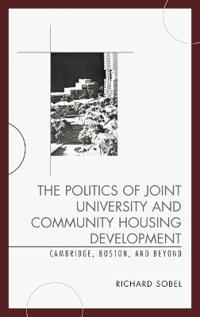 The Politics of Joint University and Community Housing Development