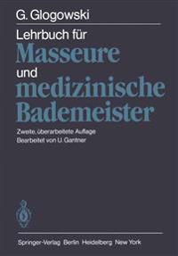 Lehrbuch fur Masseure und Medizinische Bademeister
