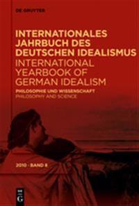 Internationales Jahrbuch Des Deutschen Idealismus / International Yearbook of German Idealism