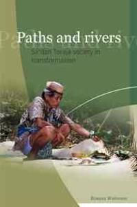 Paths and Rivers: Sa'dan Toraja Society in Transformation