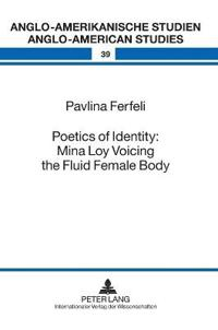 Poetics of Identity: Mina Loy Voicing the Fluid Female Body