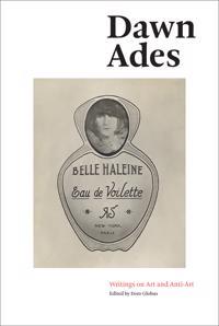 Dawn Ades: Selected Writings