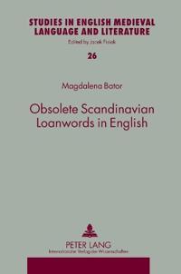 Obsolete Scandinavian Loanwords in English