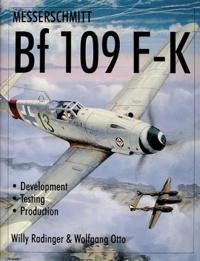 Messerschmitt Bf109 F-K: Develment/Testing/Production