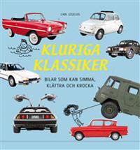 Kluriga klassiker : bilar som kan simma, klättra och krocka