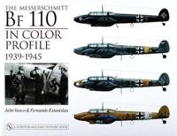 The Messerschmitt Bf 110 in Color Profile, 1939-1945