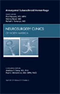 Aneurysmal Subarachnoid Hemorrhage, An Issue of Neurosurgery Clinics