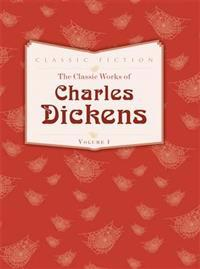 The Classic Works of Charles Dickens