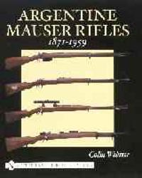 Argentine Mauser Rifles 1871-1959