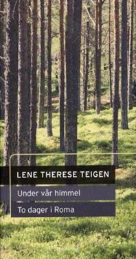 Under vår himmel ; To dager i Roma - Lene Therese Teigen | Ridgeroadrun.org