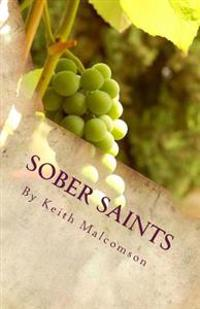 Sober Saints: Should Christians Drink Alcohol?