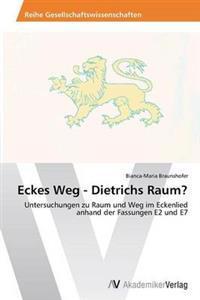 Eckes Weg - Dietrichs Raum?