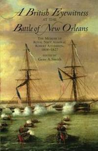 A British Eyewitness At The Battle Of New Orleans