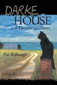 Darke House: A Dreamtime Novel