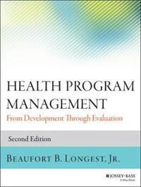 Health Program Management: From Development Through Evaluation