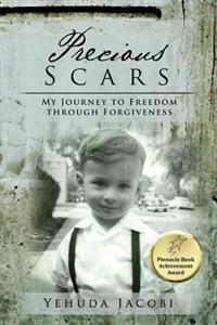 Precious Scars: My Journey to Freedom Through Forgiveness