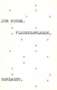 Flaskesamlaren - Jon Fosse | Inprintwriters.org