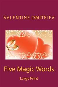 Five Magic Words - Large Print