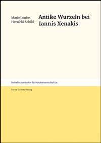 Antike Wurzeln Bei Iannis Xenakis